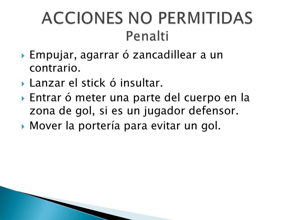 ACCIONES NO PERMITIDAS Penalti