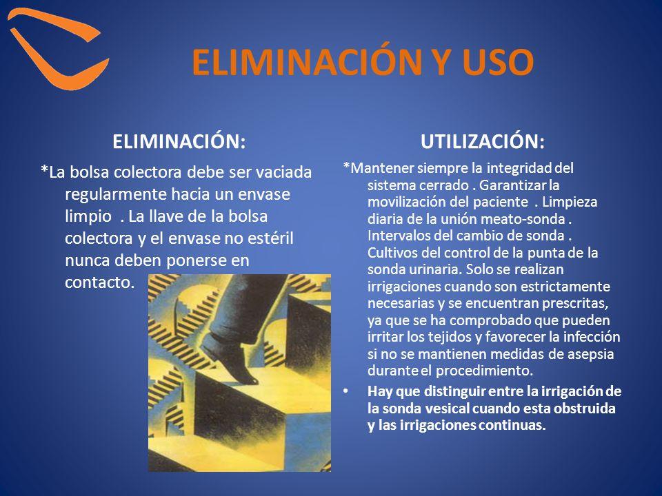 ELIMINACIÓN Y USO ELIMINACIÓN: UTILIZACIÓN: