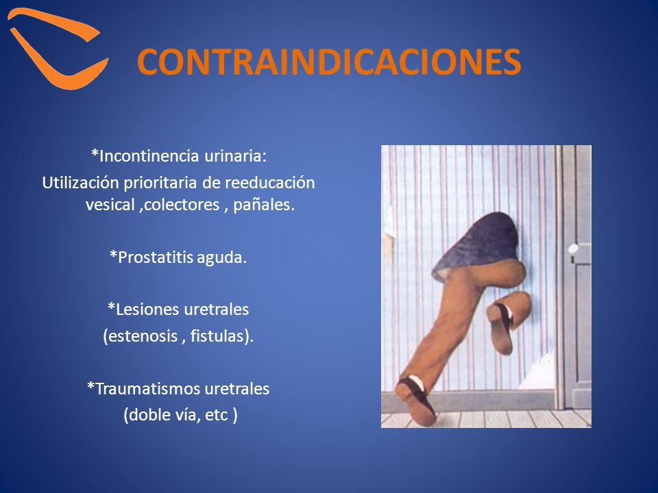 CONTRAINDICACIONES *Incontinencia urinaria:
