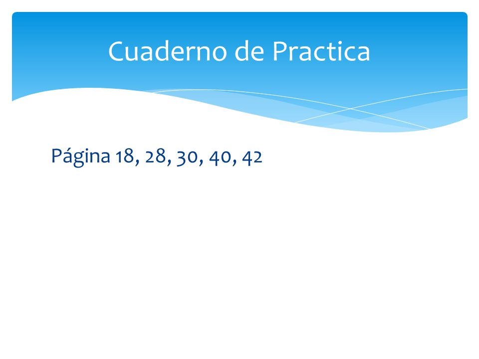 Cuaderno de Practica Página 18, 28, 30, 40, 42