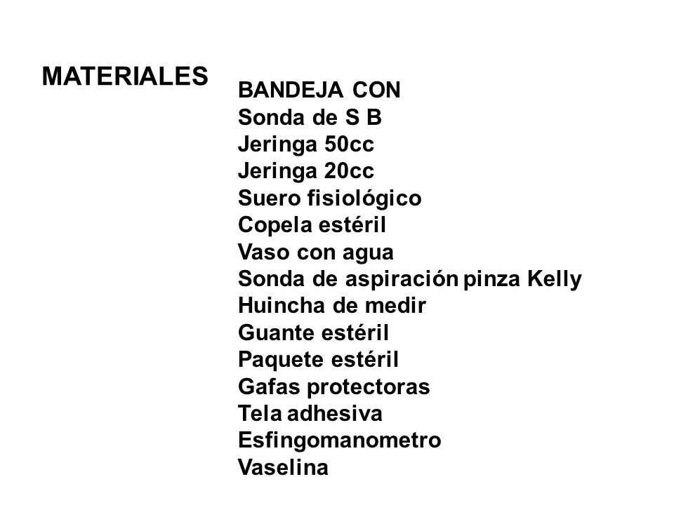 MATERIALES BANDEJA CON Sonda de S B Jeringa 50cc Jeringa 20cc