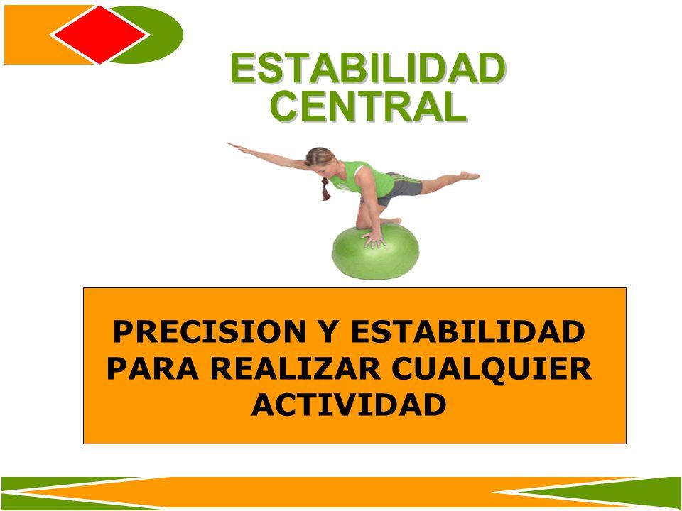 PRECISION Y ESTABILIDAD PARA REALIZAR CUALQUIER ACTIVIDAD