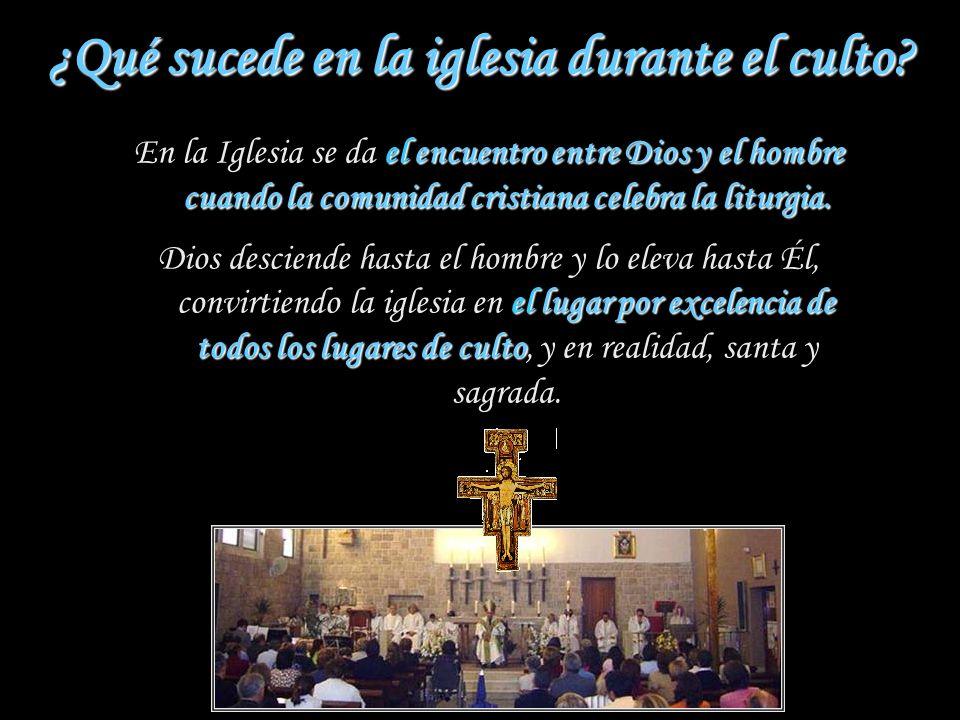 ¿Qué sucede en la iglesia durante el culto
