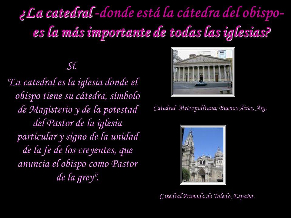 ¿La catedral -donde está la cátedra del obispo- es la más importante de todas las iglesias