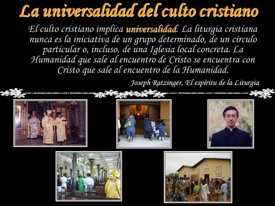 La universalidad del culto cristiano