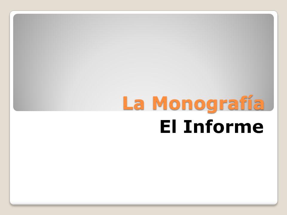 La Monografía El Informe