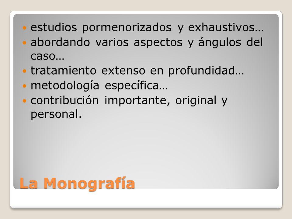 La Monografía estudios pormenorizados y exhaustivos…