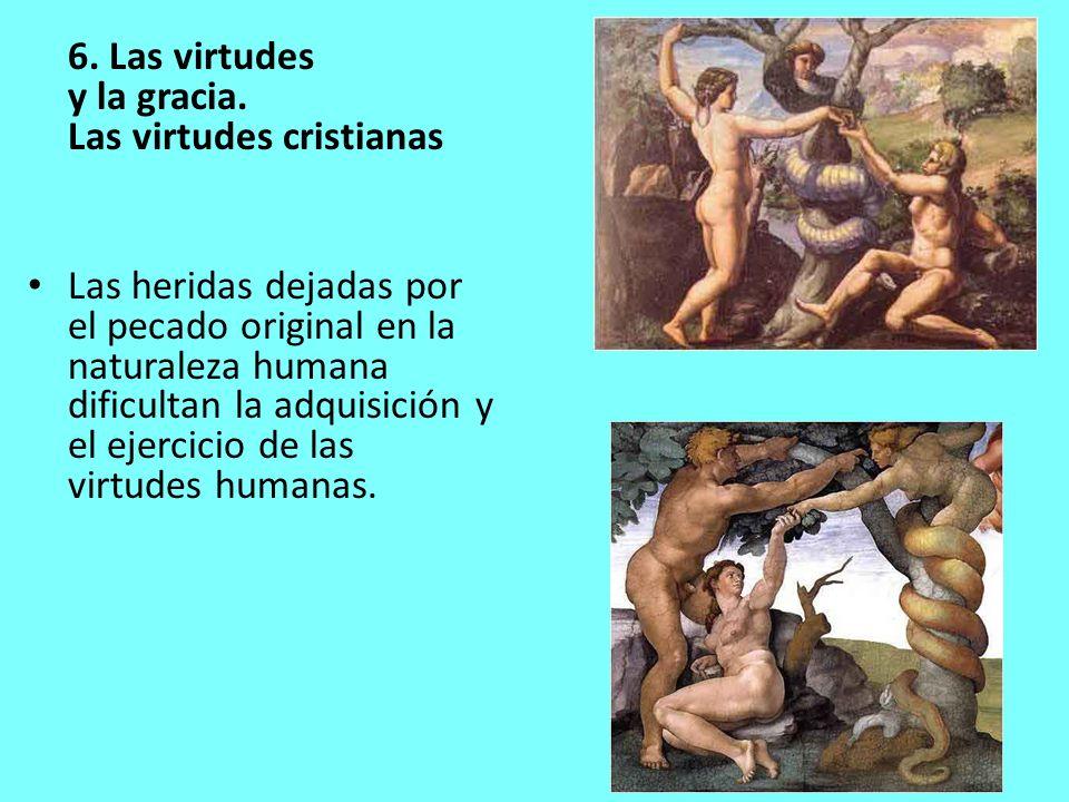 6. Las virtudes y la gracia. Las virtudes cristianas