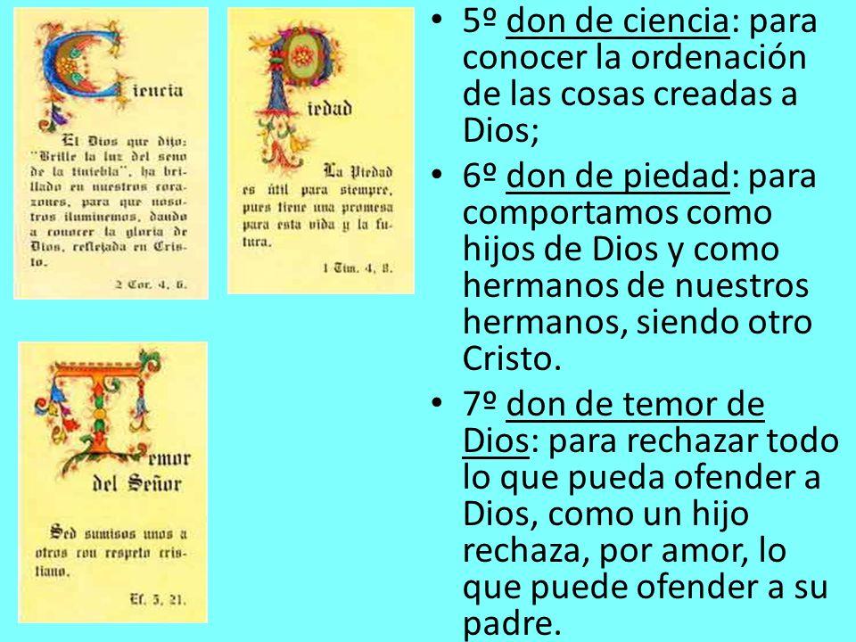 5º don de ciencia: para conocer la ordenación de las cosas creadas a Dios;