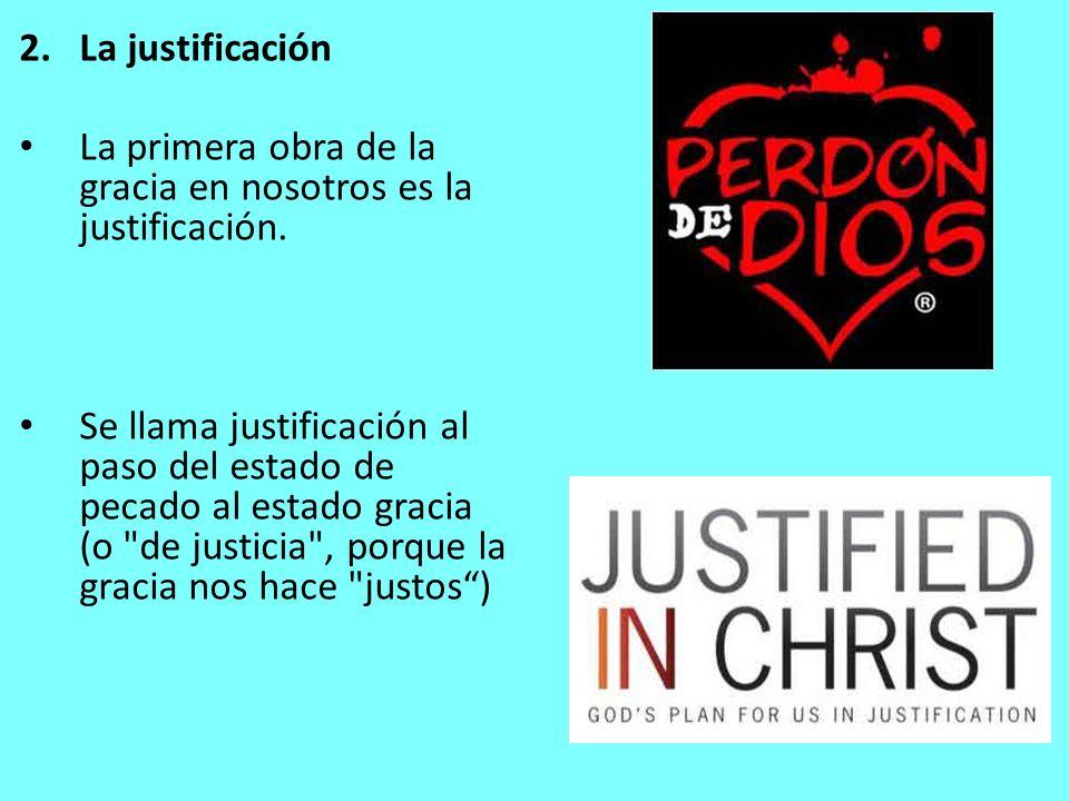 La primera obra de la gracia en nosotros es la justificación.