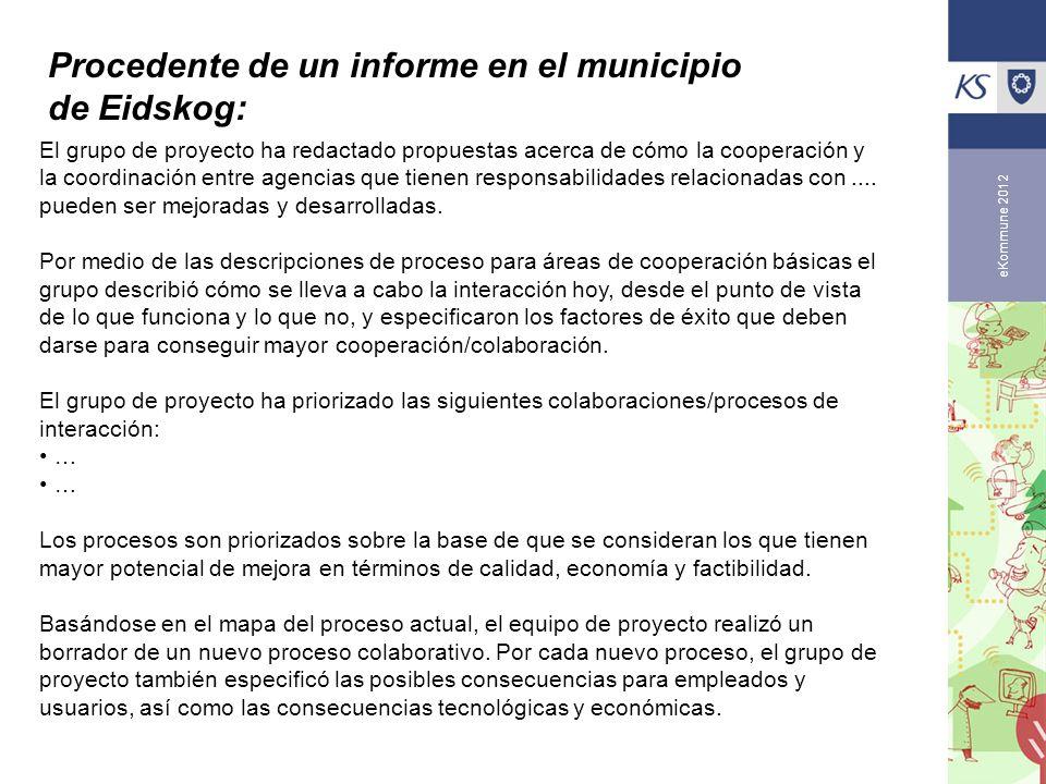 Procedente de un informe en el municipio de Eidskog: