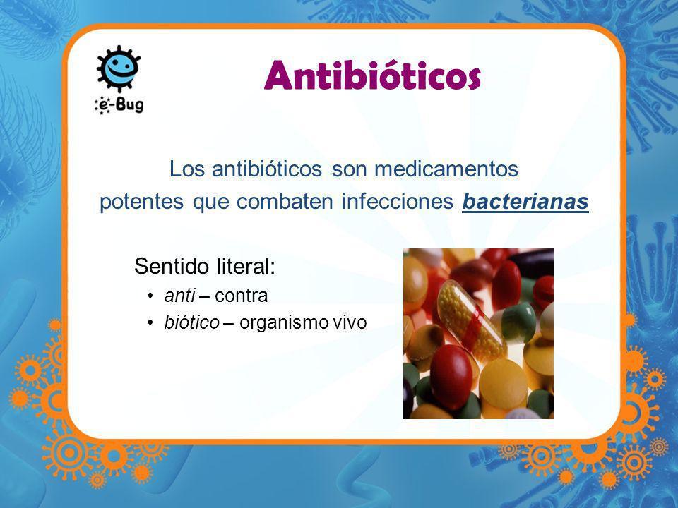 Antibióticos Los antibióticos son medicamentos