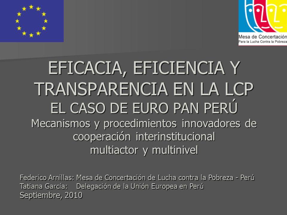 EFICACIA, EFICIENCIA Y TRANSPARENCIA EN LA LCP EL CASO DE EURO PAN PERÚ Mecanismos y procedimientos innovadores de cooperación interinstitucional multiactor y multinivel