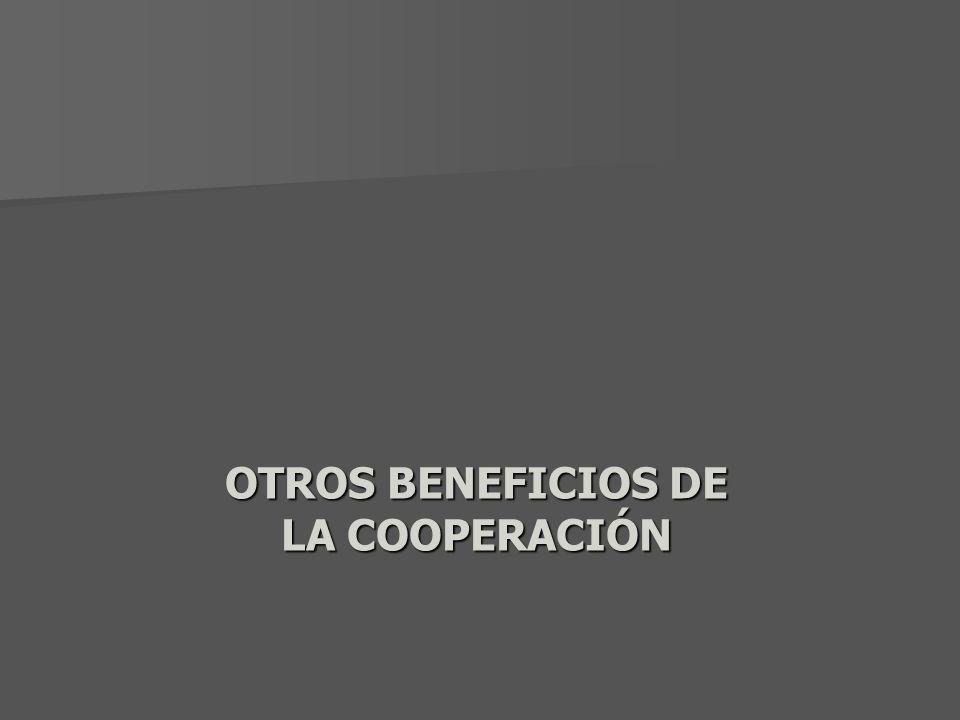 OTROS BENEFICIOS DE LA COOPERACIÓN