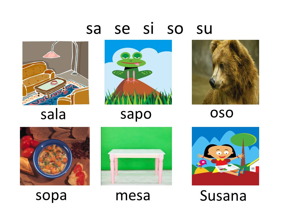 sa se si so su sala sapo oso sopa mesa Susana