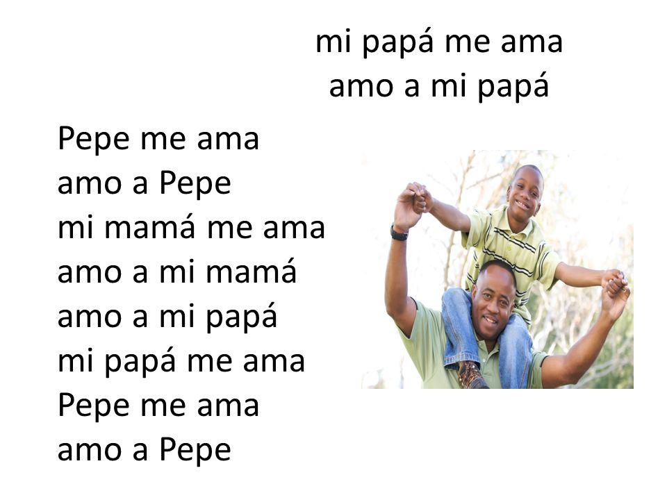 mi papá me ama amo a mi papá