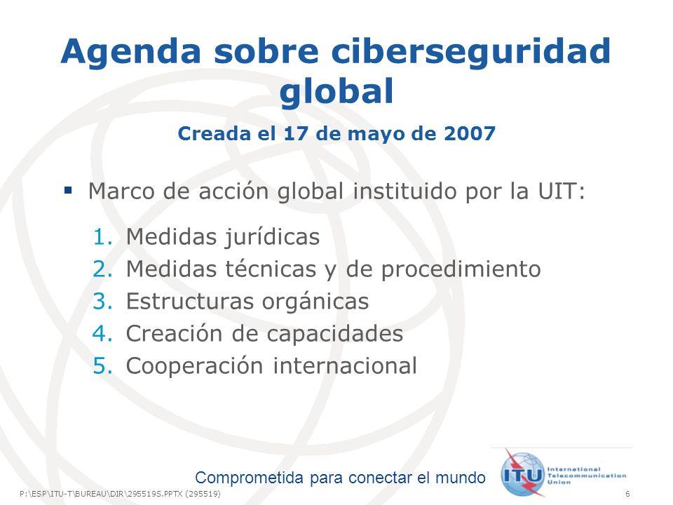 Agenda sobre ciberseguridad global Creada el 17 de mayo de 2007