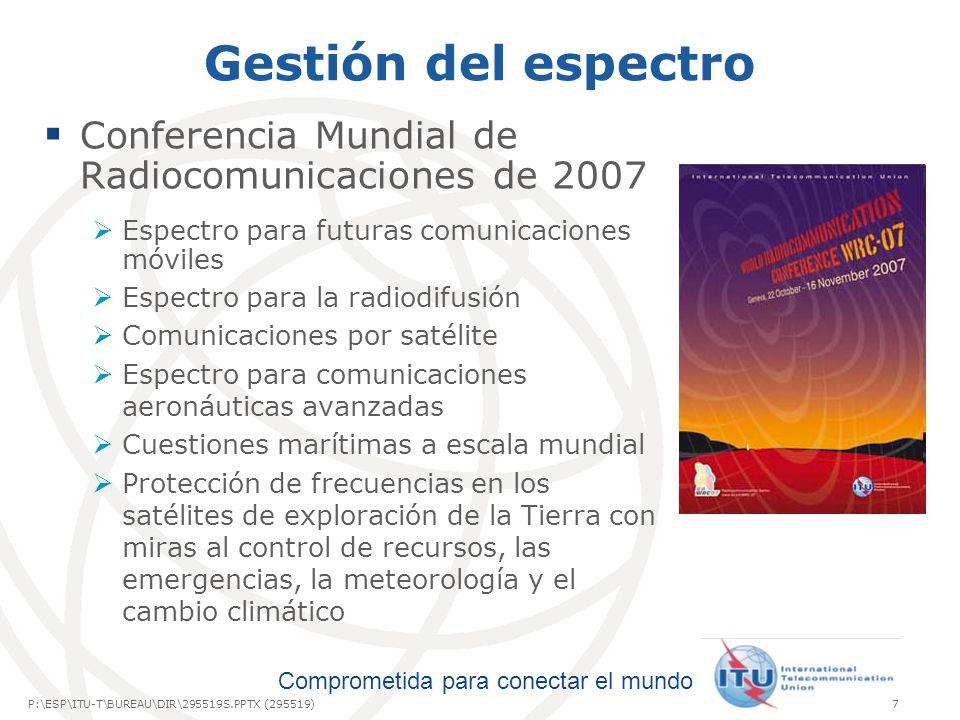 Gestión del espectro Conferencia Mundial de Radiocomunicaciones de 2007. Espectro para futuras comunicaciones móviles.