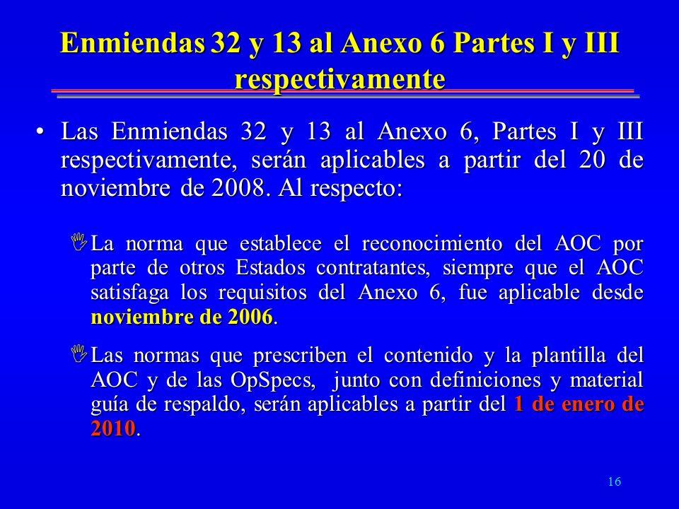 Enmiendas 32 y 13 al Anexo 6 Partes I y III respectivamente