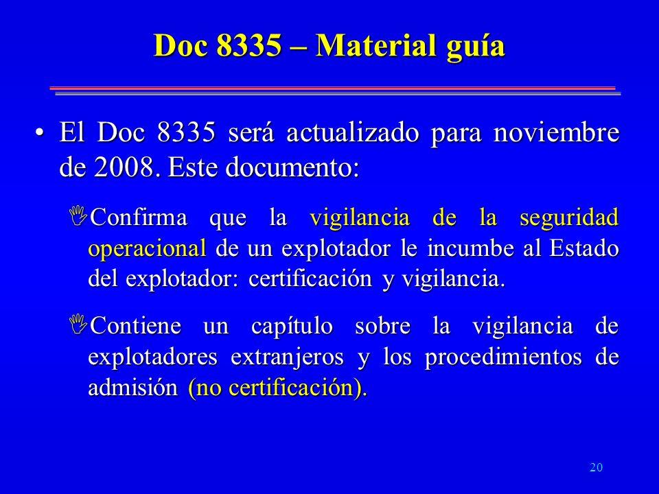 Doc 8335 – Material guía El Doc 8335 será actualizado para noviembre de 2008. Este documento: