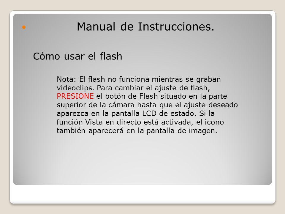 Manual de Instrucciones. Cómo usar el flash