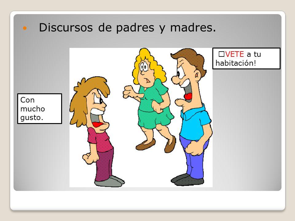 Discursos de padres y madres.