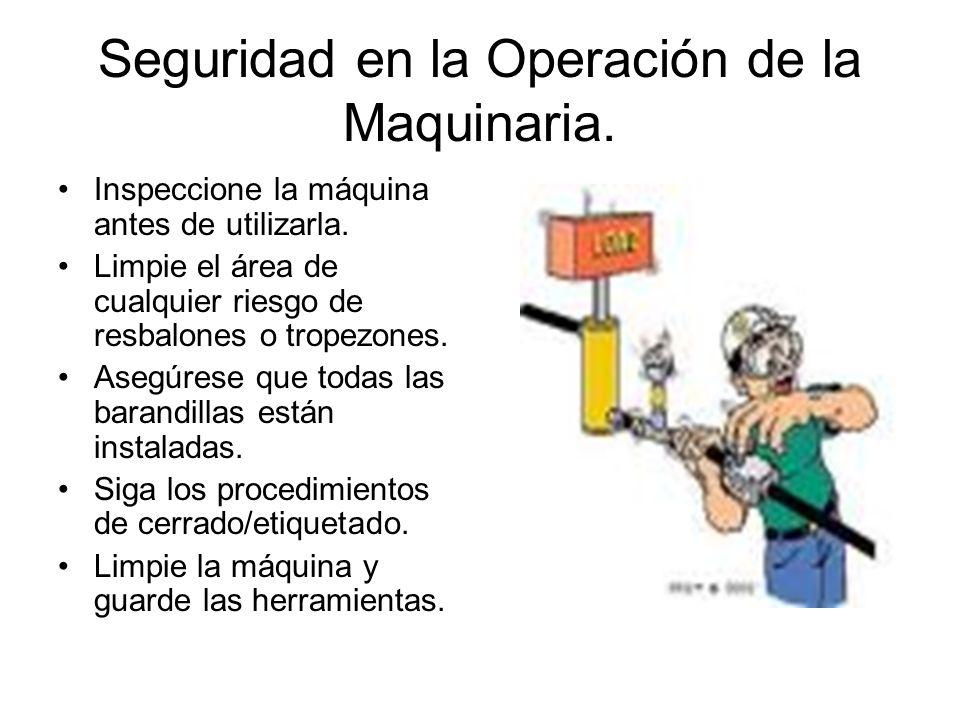 Seguridad en la Operación de la Maquinaria.
