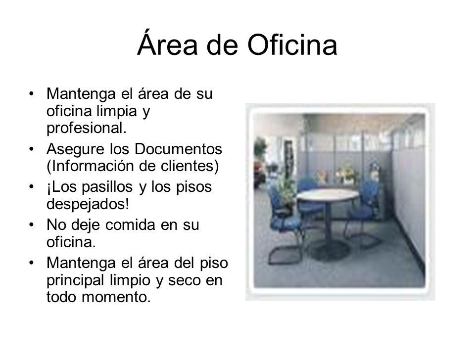 Área de Oficina Mantenga el área de su oficina limpia y profesional.