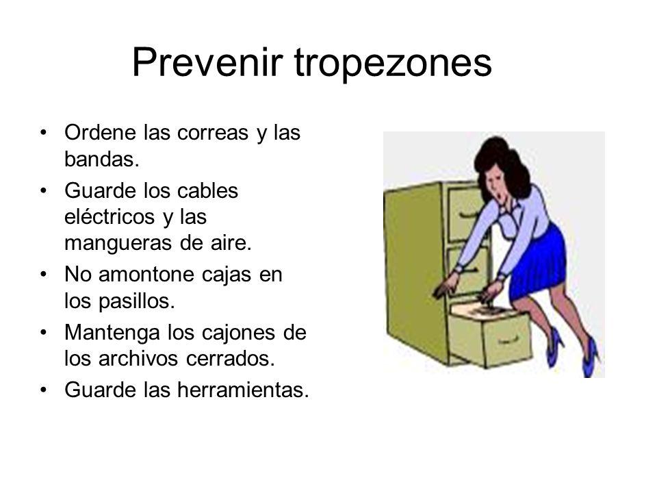 Prevenir tropezones Ordene las correas y las bandas.