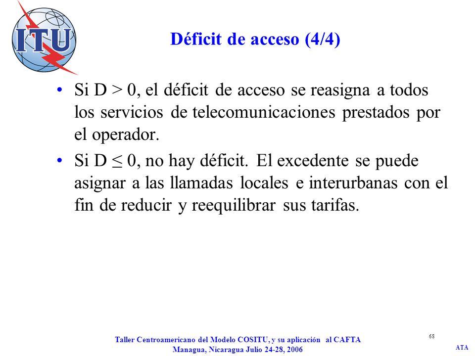 JD/kat Déficit de acceso (4/4) Si D > 0, el déficit de acceso se reasigna a todos los servicios de telecomunicaciones prestados por el operador.