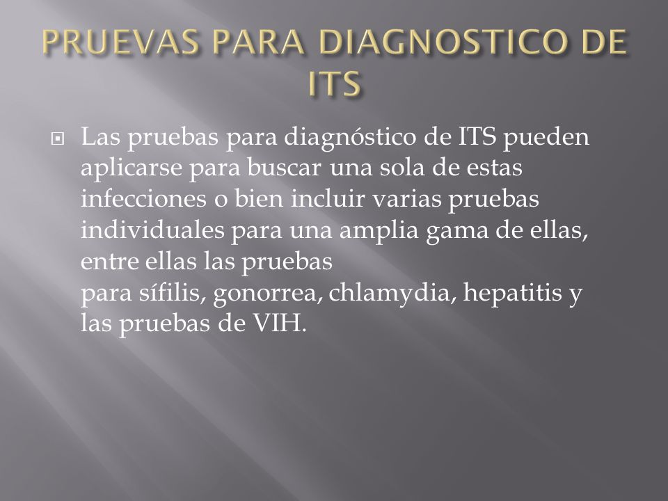 PRUEVAS PARA DIAGNOSTICO DE ITS