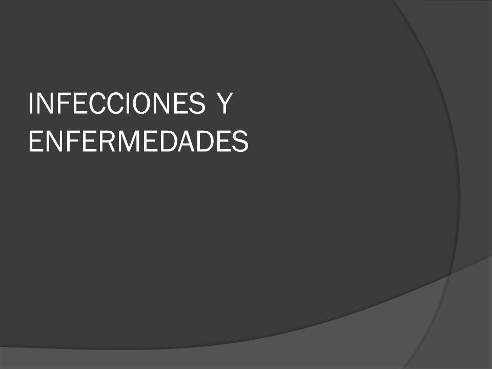 INFECCIONES Y ENFERMEDADES