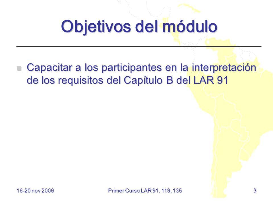 Objetivos del módulo Capacitar a los participantes en la interpretación de los requisitos del Capítulo B del LAR 91.