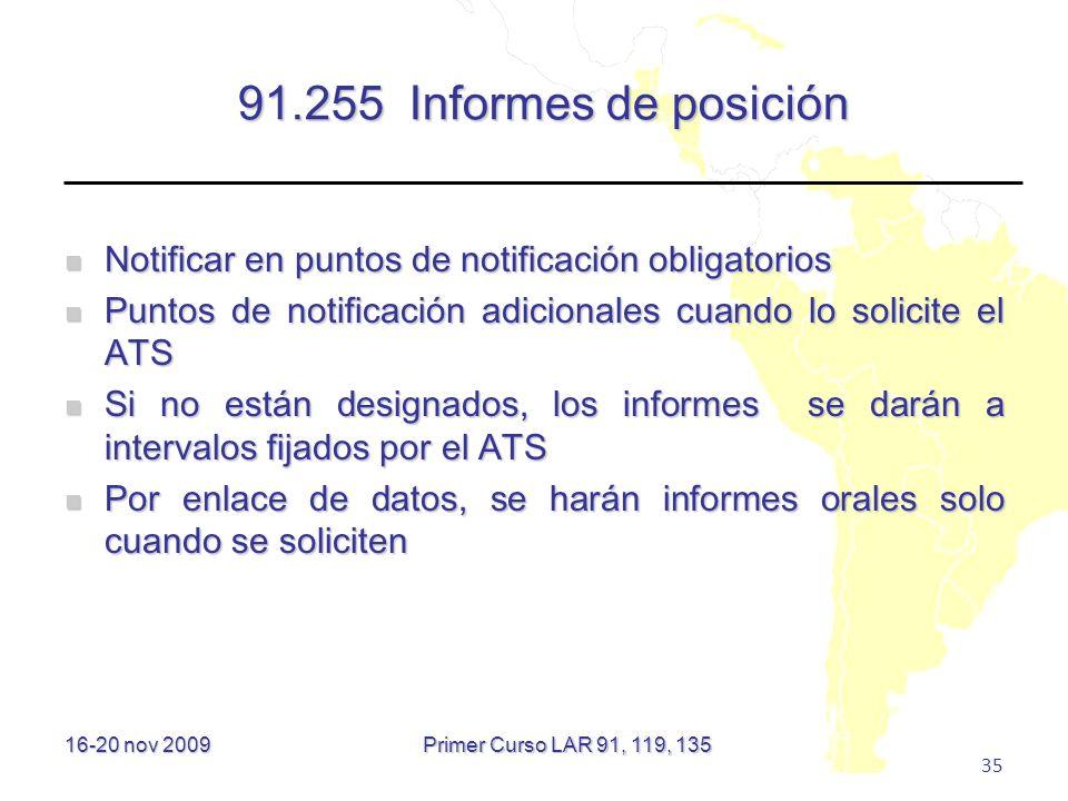 91.255 Informes de posición Notificar en puntos de notificación obligatorios. Puntos de notificación adicionales cuando lo solicite el ATS.