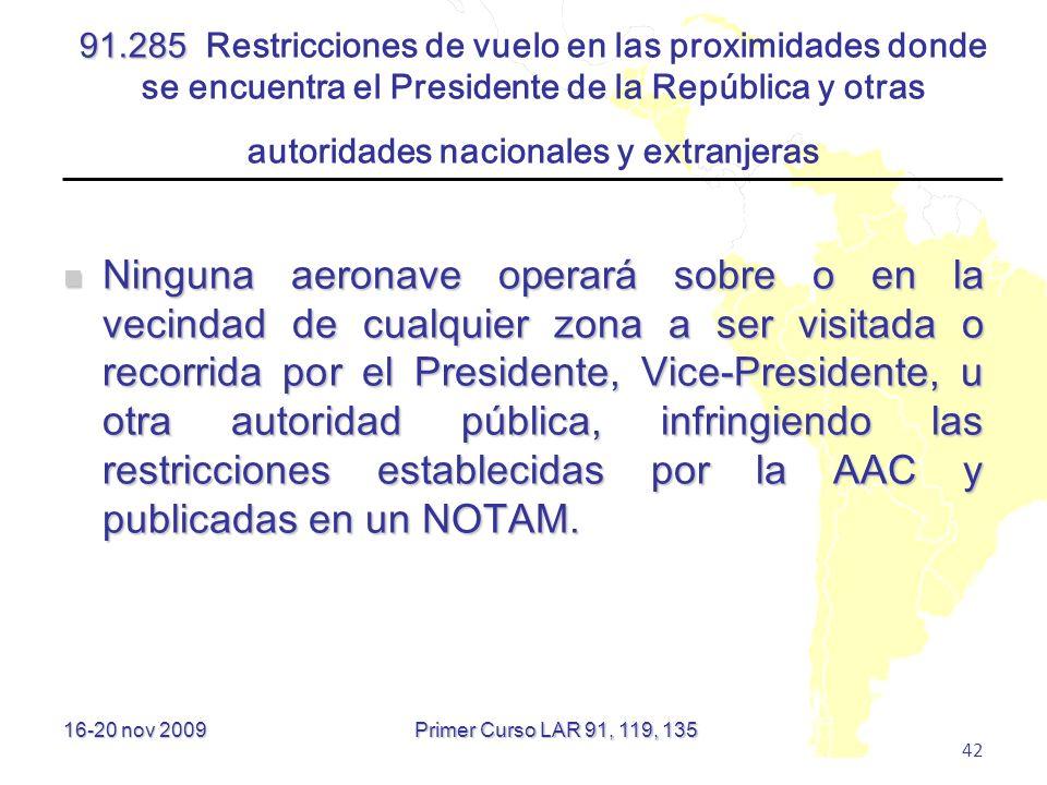 91.285 Restricciones de vuelo en las proximidades donde se encuentra el Presidente de la República y otras autoridades nacionales y extranjeras
