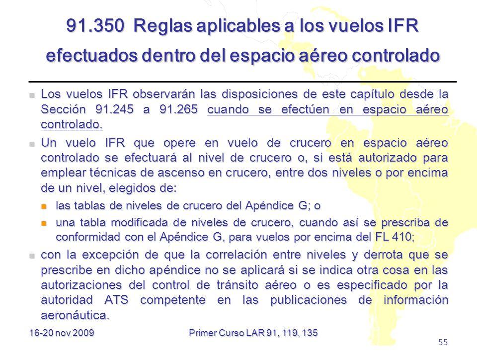 91.350 Reglas aplicables a los vuelos IFR efectuados dentro del espacio aéreo controlado
