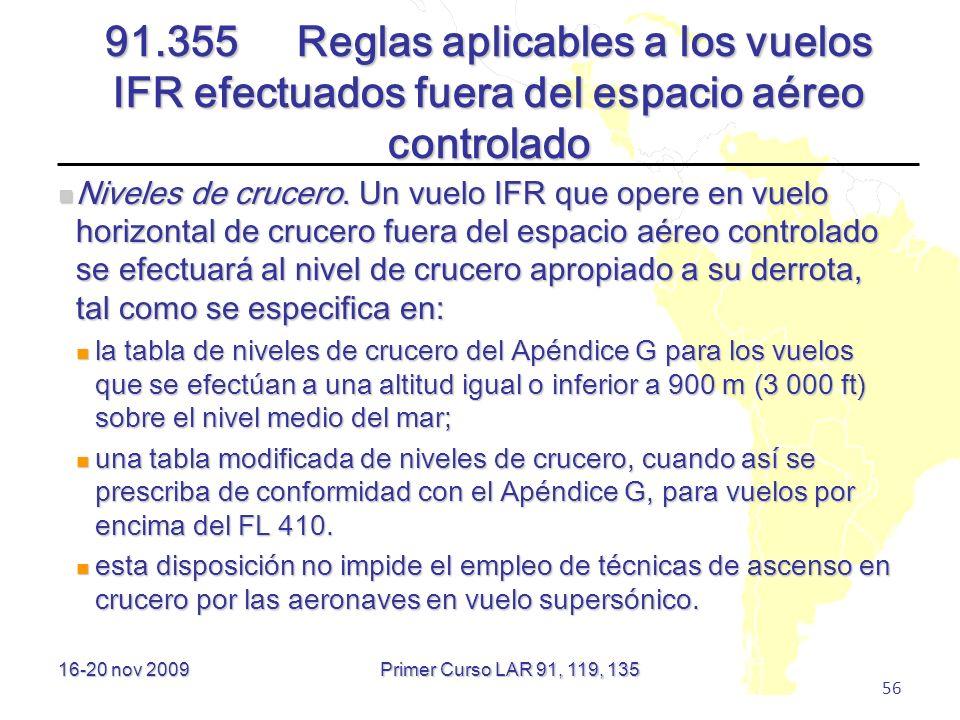 91.355 Reglas aplicables a los vuelos IFR efectuados fuera del espacio aéreo controlado