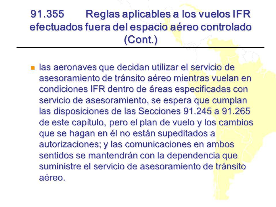 91.355 Reglas aplicables a los vuelos IFR efectuados fuera del espacio aéreo controlado (Cont.)