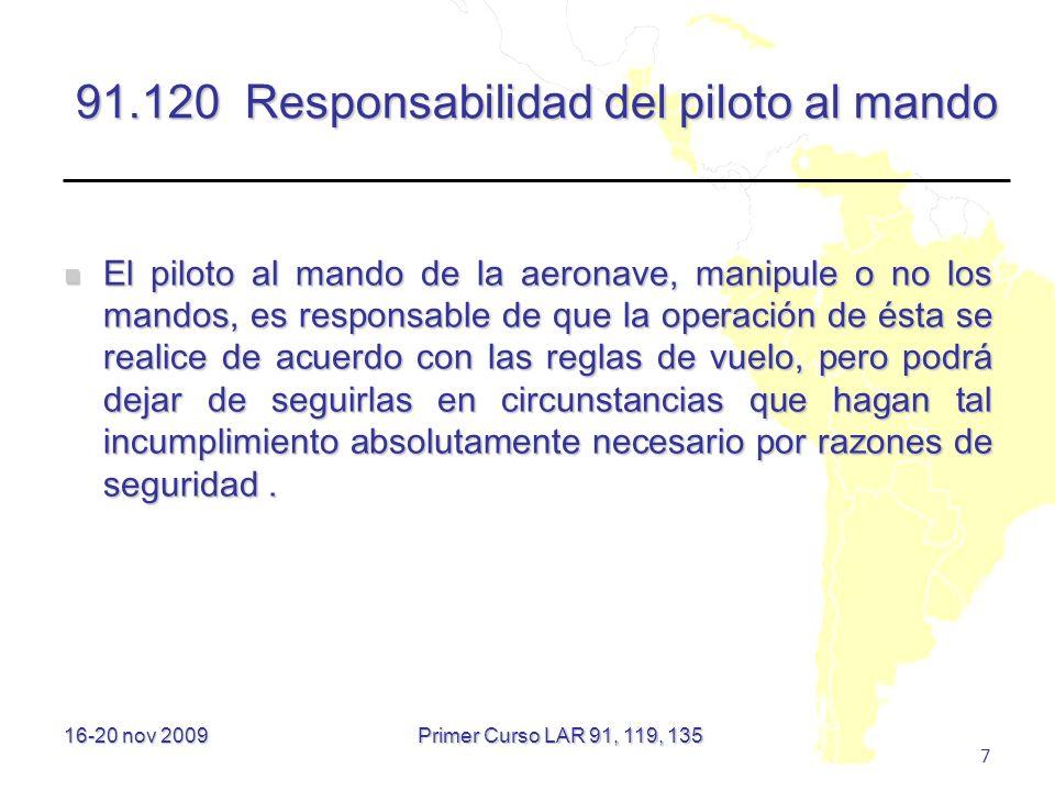 91.120 Responsabilidad del piloto al mando