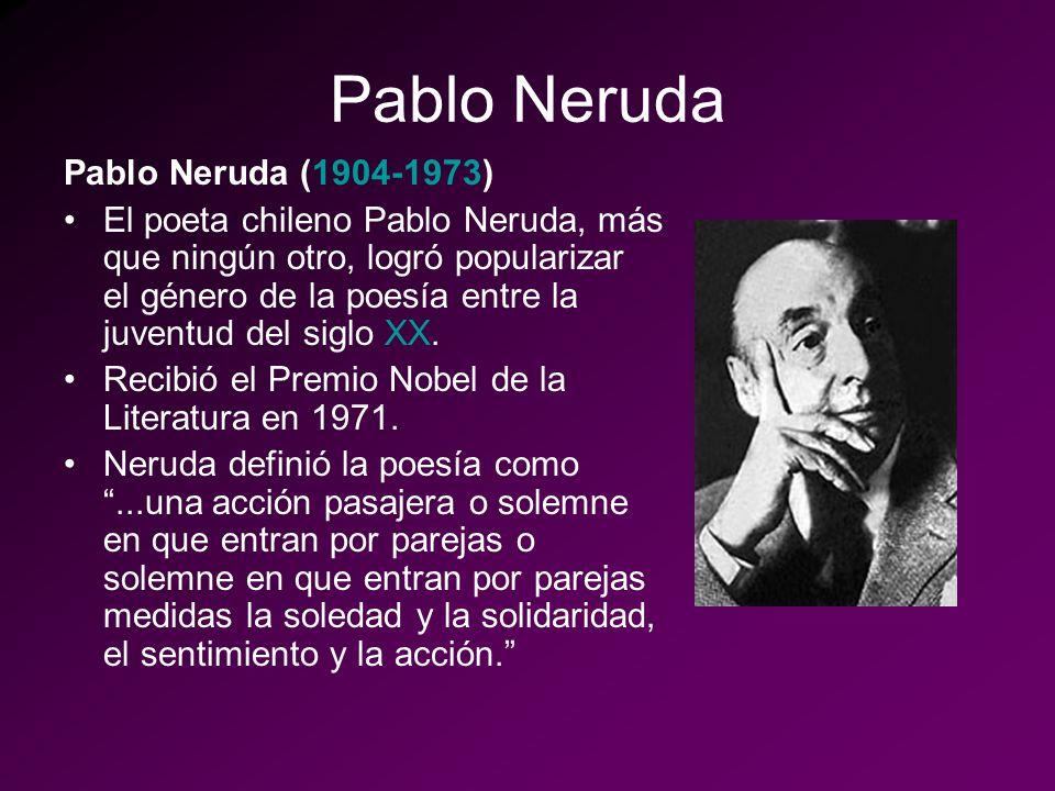 Pablo Neruda Pablo Neruda (1904-1973)