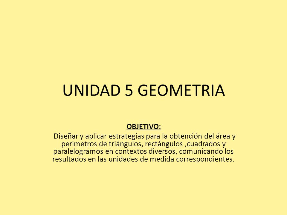UNIDAD 5 GEOMETRIA OBJETIVO: