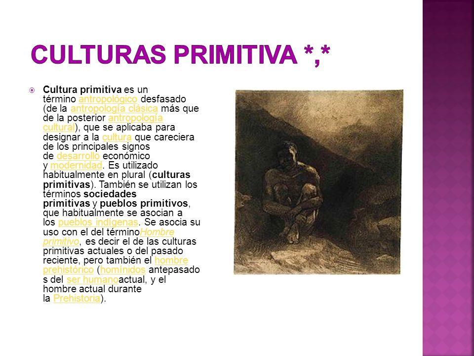 Culturas Primitiva *,*