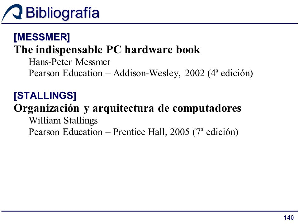 Bibliografía The indispensable PC hardware book
