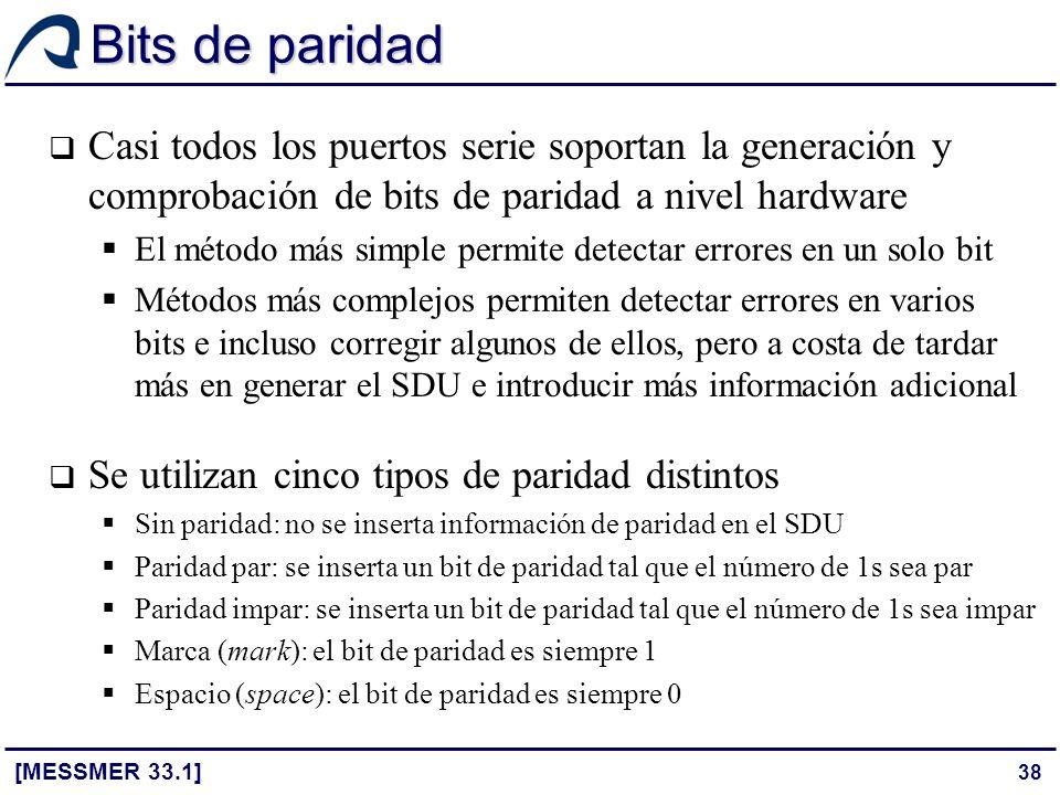 Bits de paridad Casi todos los puertos serie soportan la generación y comprobación de bits de paridad a nivel hardware.