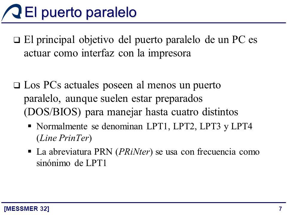 El puerto paralelo El principal objetivo del puerto paralelo de un PC es actuar como interfaz con la impresora.