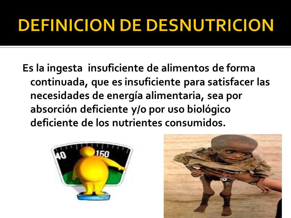 DEFINICION DE DESNUTRICION