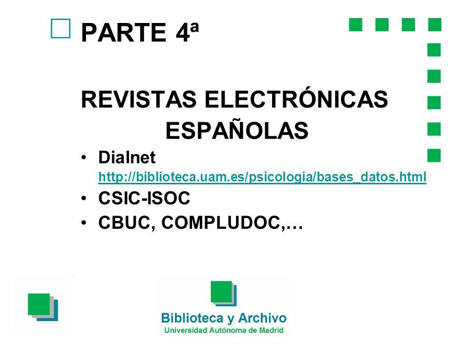 PARTE 4ª REVISTAS ELECTRÓNICAS ESPAÑOLAS c CSIC-ISOC CBUC, COMPLUDOC,…