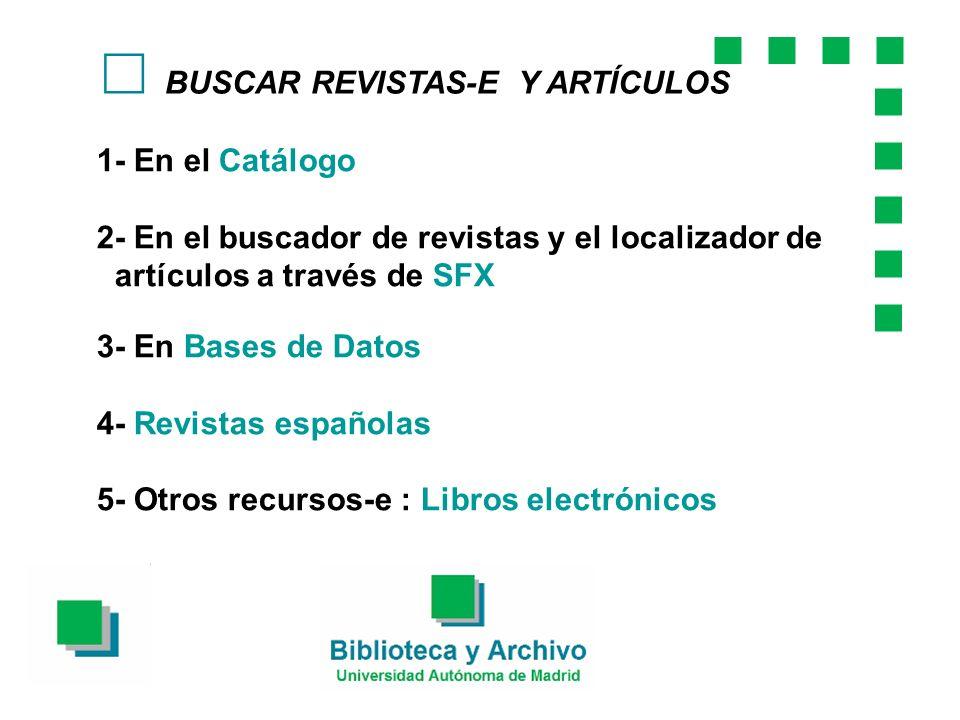 c BUSCAR REVISTAS-E Y ARTÍCULOS 1- En el Catálogo