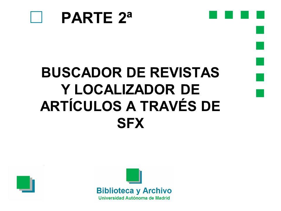 BUSCADOR DE REVISTAS Y LOCALIZADOR DE ARTÍCULOS A TRAVÉS DE SFX