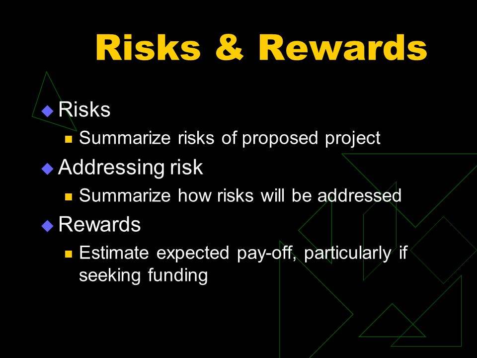 Risks & Rewards Risks Addressing risk Rewards